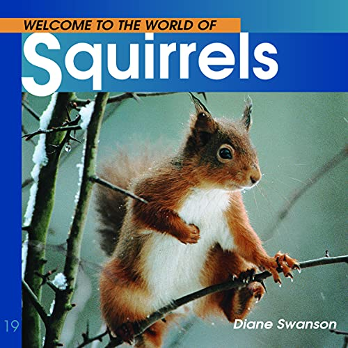 Welcome to the World of Squirrels: Swanson, Diane