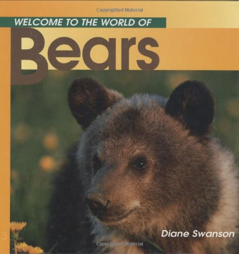 9781552853122: Welcome to the World of Bears (Welcome to the World Series)