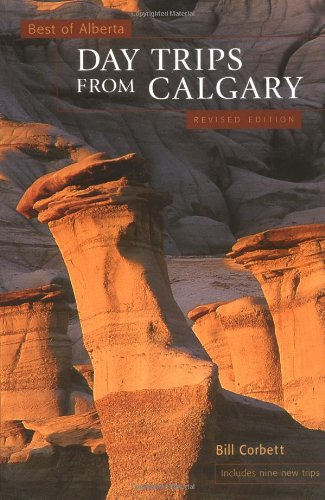 9781552853498: Day Trips from Calgary (Best of Alberta Series)