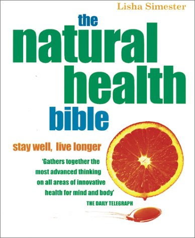 9781552853641: The Natural Health Bible: Stay Well, Live Longer