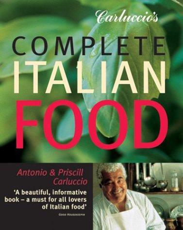 9781552853672: Carluccio's Complete Italian Food