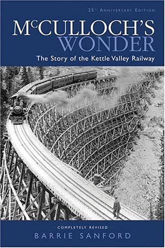 9781552854020: McCulloch's Wonder: The Story of the Kettle Valley Railway