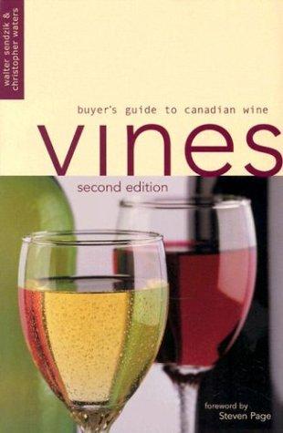 Vines: Buyer's Guide to Canadian Wines: Sendzik, Walter