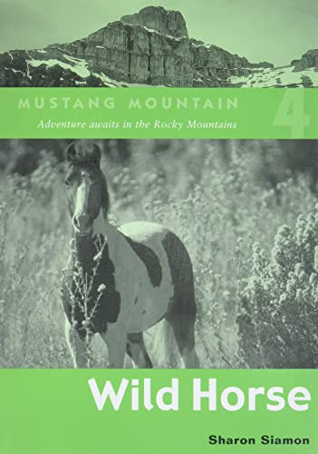 9781552854136: Wild Horse (Mustang Mountain Series)