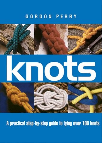9781552854297: Knots A Practical Step-By-step Guide to Tying Over 100 Knots