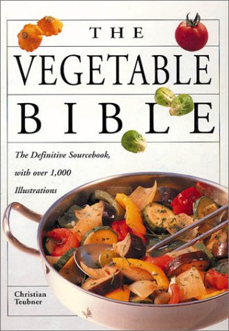 9781552854341: The Vegetable Bible (Bible (Whitecap))