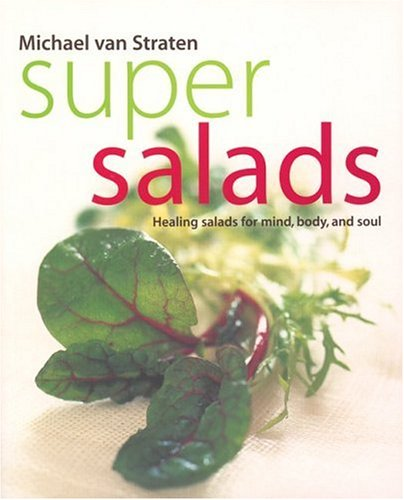 9781552854433: Super Salads: Healing Salads for Mind, Body, and Soul