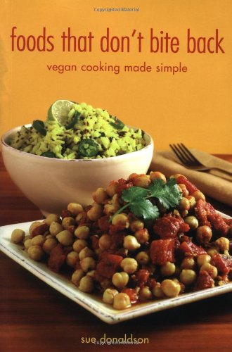 9781552854594: Foods That Don't Bite Back: Vegan Cooking Made Simple