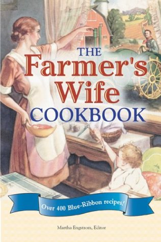 9781552855409: The Farmer's Wife Cookbook : Over 400 Blue-Ribbon Recipes