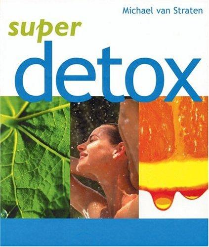 9781552855454: Super Detox