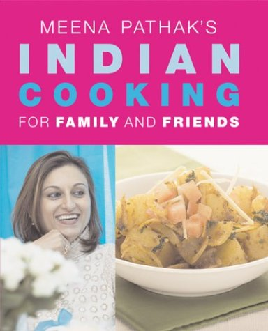Meena Pathak's Indian Cooking for Family and Friends. ISBN: 1552855481 / 1-55285-548-1: ...