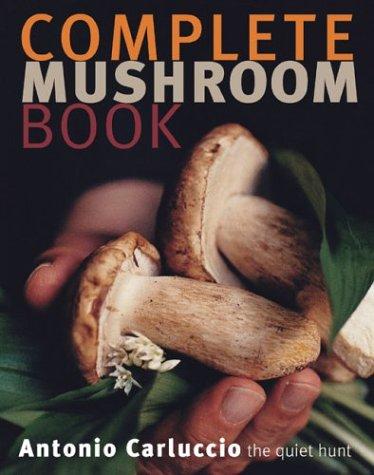 9781552855553: Complete Mushroom Book: The Quiet Hunt