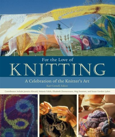 9781552855829: For the Love of Knitting A Celebration of the Knitter's Art