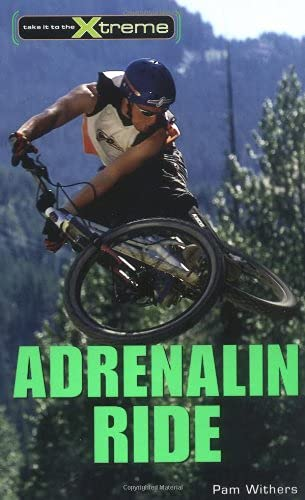 Adrenalin Ride (Take It to the Xtreme): Withers, Pam