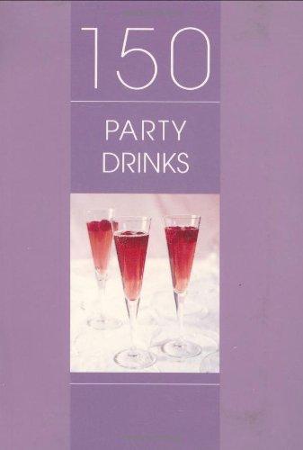 150 Party Drinks: Whitecap Books