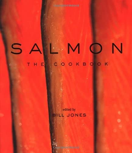 Salmon: The Cookbook (9781552856451) by Bill Jones