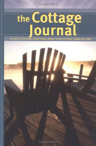 9781552856666: The Cottage Journal: A Place to Record Everything About Your Cottage, Cabin or Camp