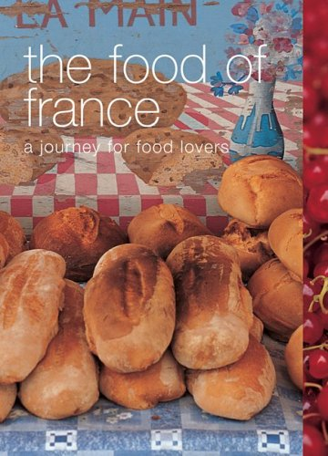 9781552856819: The Food of France: A Journey for Food Lovers