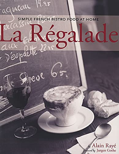 LA REGALADE Simple French Bistro Food at Home