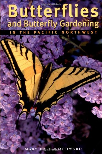 9781552857076: Butterflies and Butterfly Gardening in the Pacific Northwest