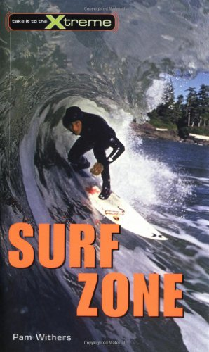 9781552857182: Surf Zone (Take It to the Xtreme)
