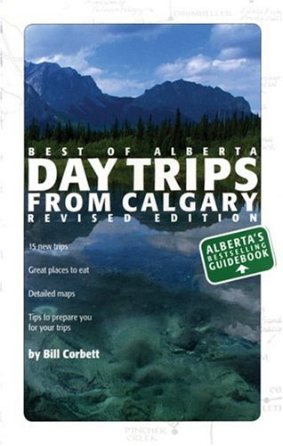 9781552857663: Day Trips from Calgary (Best of Alberta)