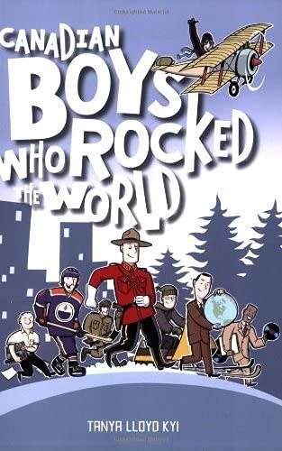 9781552857991: Canadian Boys Who Rocked the World