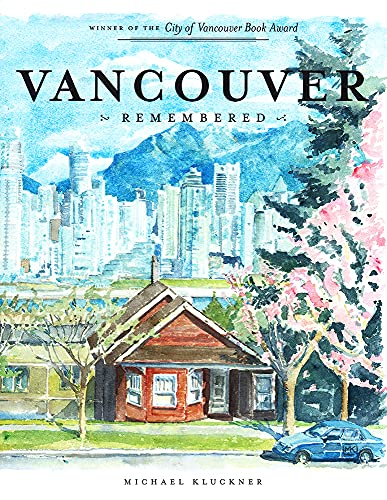 Vancouver Remembered: Kluckner, Michael