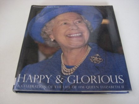 9781552858134: Happy and Glorious: A Celebration of the Life of HM Queen Elizabeth II