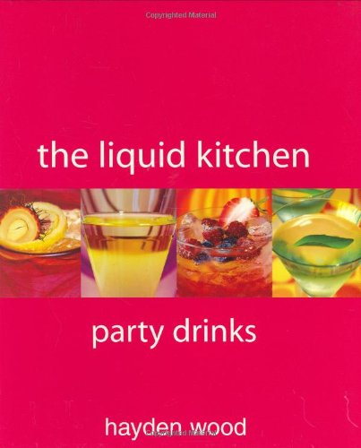 9781552858387: The Liquid Kitchen: Party Drinks