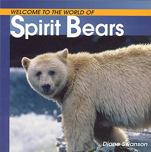9781552858479: Welcome to the World of Spirit Bears (Welcome to the World Series)