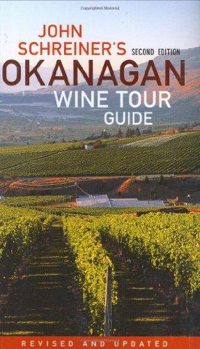 9781552858639: John Schreiner's Okanagan Wine Tour Guide