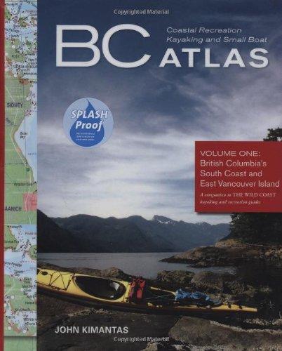 BC Atlas, Volume 1: British Columbia's South Coast and East Vancouver Island: Kimantas, John