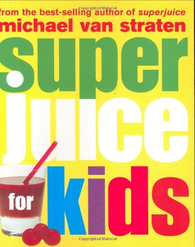 Superjuice for Kids: Van Straten, Michael