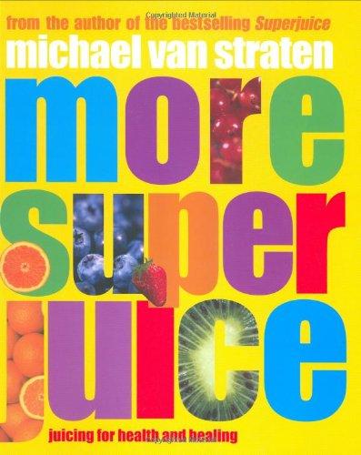 9781552858738: More Super Juice (Superfoods)