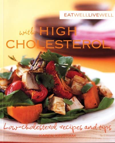 9781552858776: Eat Well, Live Well with High Cholesterol: Low Cholesterol Recipes and Tips