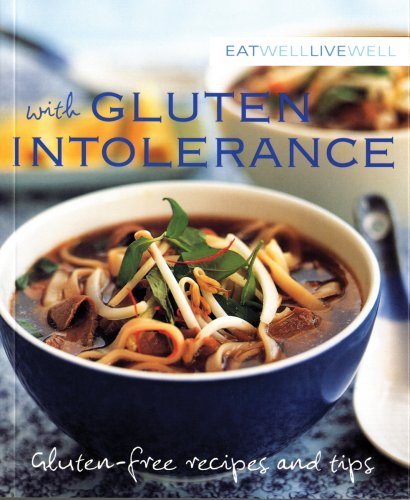 GLUTEN INTOLERANCE (Eat Well, Live Well)