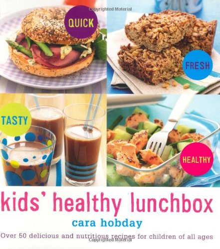 9781552858806: Kids Healthy Lunchbox: Over 50 Delicious and Nutritious Recipes for Children of All Ages