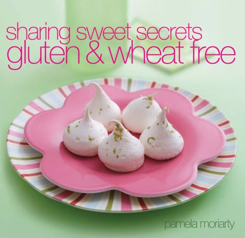 9781552858912: Sharing Sweet Secrets : Gluten and Wheat Free