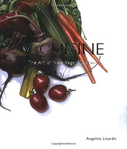 V Cuisine: The Art of New Vegan Cooking