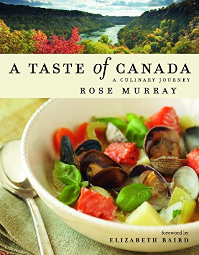 A Taste of Canada: A Culinary Journey (9781552859117) by Rose Murray