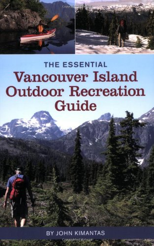 9781552859209: The Essential Vancouver Island Outdoor Recreation Guide