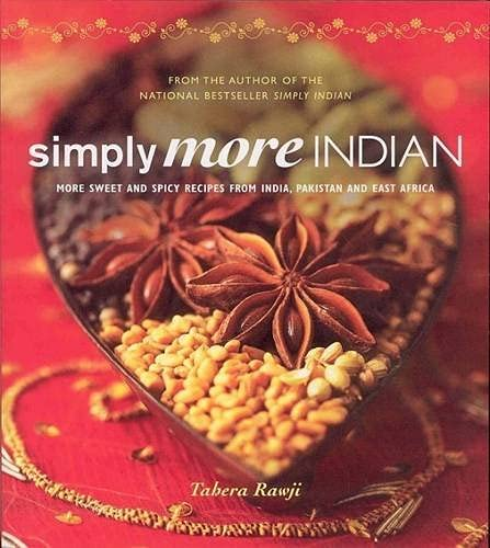 9781552859315: Simply More Indian: More Sweet and Spicy Recipes from India, Pakistan and East Africa