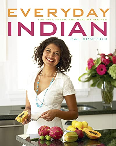 9781552859483: Everyday Indian: 100 Fast, Fresh and Healthy Recipes