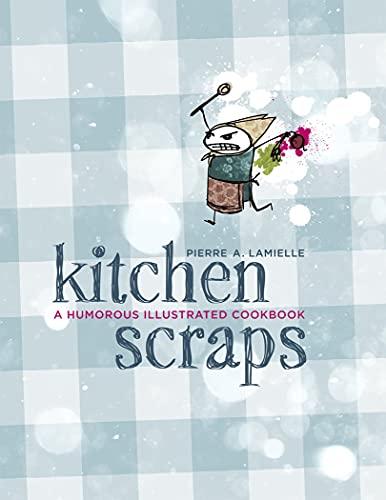 Kitchen Scraps (Paperback): Pierre Lamielle