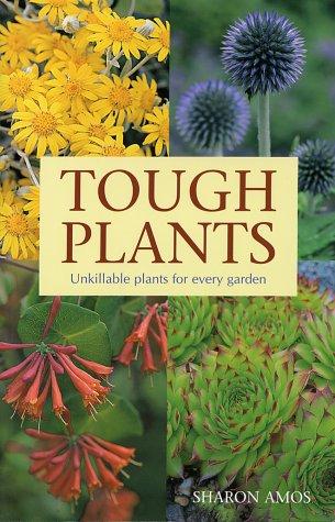 9781552975282: Tough Plants: Unkillable Plants for Every Garden