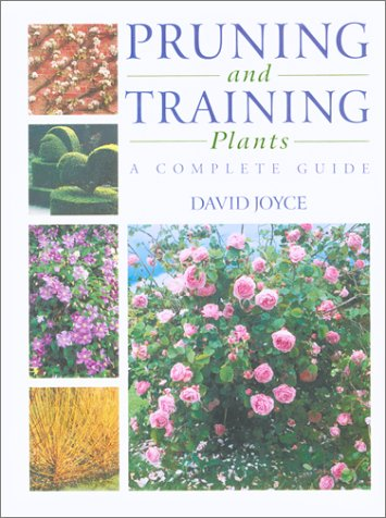 9781552975343: Pruning and Training Plants: A Complete Guide
