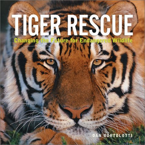 9781552975589: Tiger Rescue: Changing the Future for Endangered Wildlife (Firefly Animal Rescue)