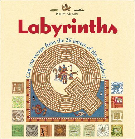 Labyrinths: Can you escape from the 26 letters of the alphabet?: Mignon, Philippe