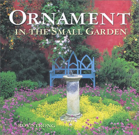 Ornament in the Small Garden: Roy Strong